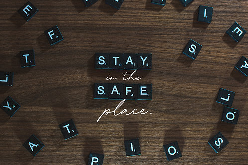 Stay In The Safe Place
