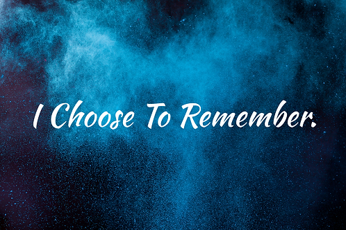 I Choose To Remember