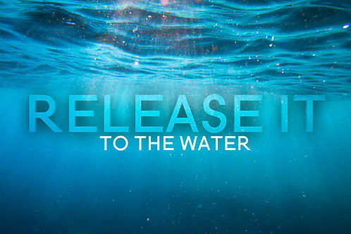 Release It To The Water