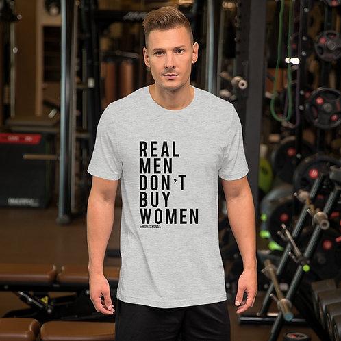 REAL MEN DON'T BUY WOMEN Short-Sleeve Unisex T-Shirt