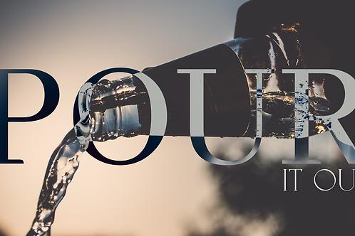 Pour It Out
