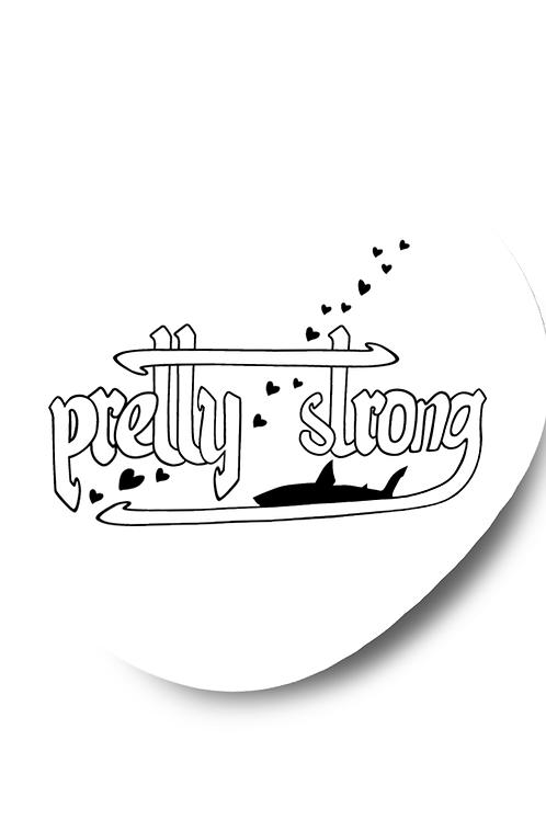PRETTY STRONG STICKER