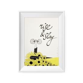 Rise & Slay print