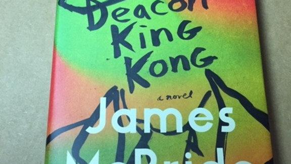 DEACON KING KONG -- JAMES MCBRIDE