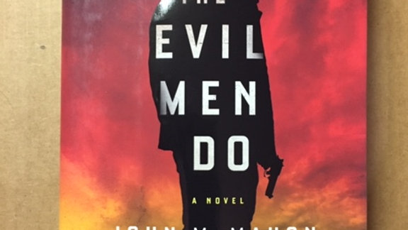 THE EVIL MEN DO  -- John McMahon