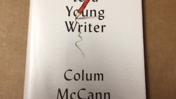 LETTERS TO A YOUNG WRITER - COLUM MCCANN