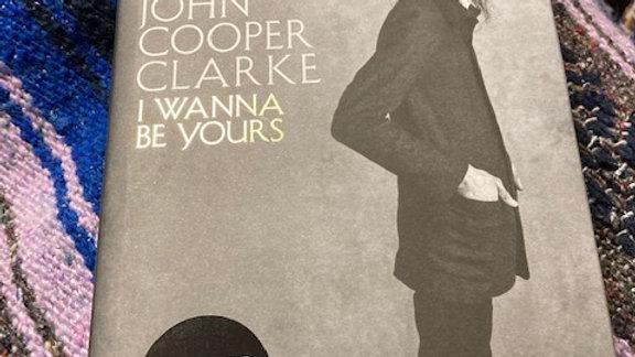 I WANNA BE YOURS -John Cooper Clarke