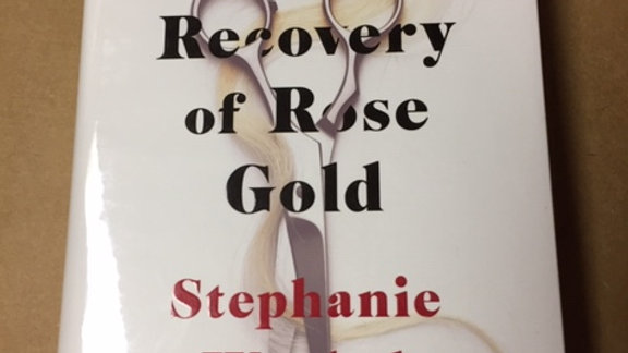 THE RECOVERY OF ROSE GOLD  -- STEPHANIE WROBEL