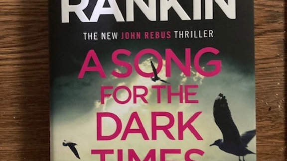 A SONG FOR THE DARK TIMES -Ian Rankin