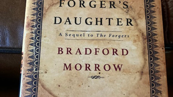 THE FORGER'S DAUGHTER - Bradford Morrow