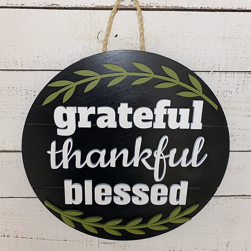 Grateful, Thankful, Blessed Round Sign