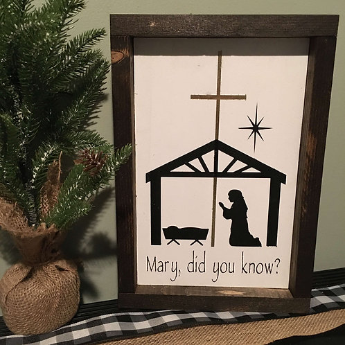 "Mary, Did You Know? 11"" x 7"""