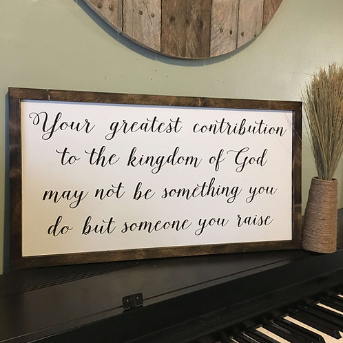 Your Greatest Contribution Sign