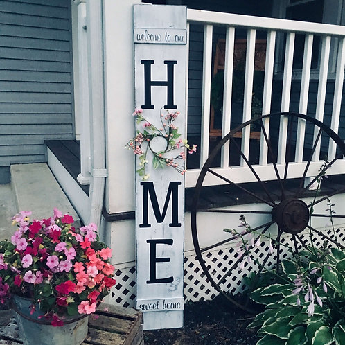 Welcome To Our Home Sweet Home Porch Sign