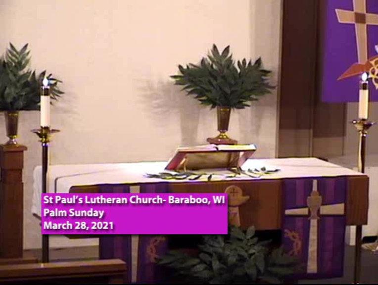 Palm Sunday, St.  Pauls Lutheran Church, Baraboo, WI
