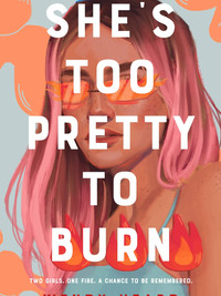 Review of She's Too Pretty to Burn by Wendy Heard