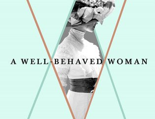 Review of A Well-Behaved Woman by Therese Anne Fowler