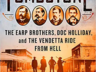 Review of Tombstone: The Earp Brothers, Doc Holliday, and the Vendetta Ride from Hell by Tom Clavin