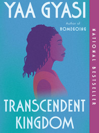 Review of Transcendent Kingdom by Yaa Gyasi