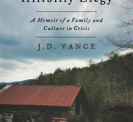 Review of Hillbilly Elegy: A Memoir of a Family and Culture in Crisis by J.D. Vance