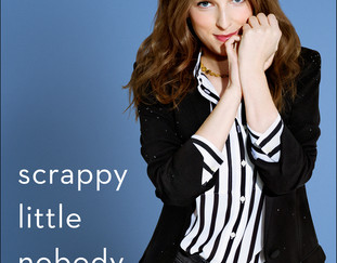 Review of Scrappy Little Nobody by Anna Kendrick