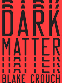 Review of Dark Matter by Blake Crouch