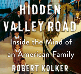 Review of Hidden Valley Road: Inside the Mind of an American Family by Robert Kolker