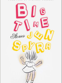 Review of Big Time: Stories by Jen Spyra
