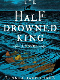 Review of The Half-Drowned King by Linnea Hartsuyker