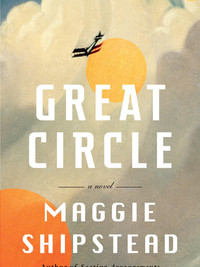 Review of Great Circle by Maggie Shipstead