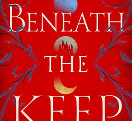 Review of Beneath the Keep by Erika Johansen