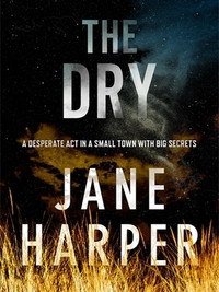 Review of The Dry (Aaron Falk #1) by Jane Harper