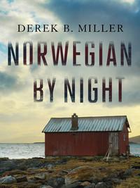 Review of Norwegian by Night by Derek B. Miller