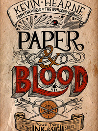 Review of Paper & Blood (Ink & Sigil #2) by Kevin Hearne