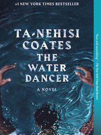 Review of The Water Dancer by Ta-Nehisi Coates