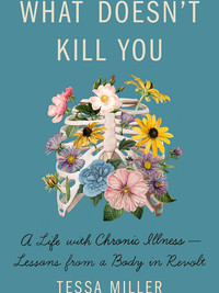 Review of What Doesn't Kill You by Tessa Miller
