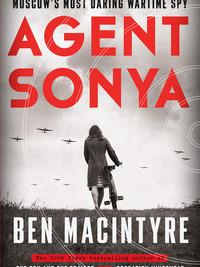 Review of Agent Sonya by Ben Macintyre