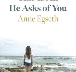 Review of This Is All He Asks of You by Anne Egseth