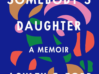Review of Somebody's Daughter by Ashley C. Ford