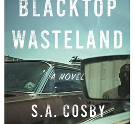Review of Blacktop Wasteland by S.A. Cosby