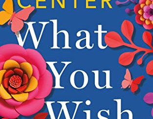 Review of What You Wish For by Katherine Center