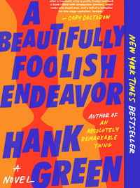 Review of A Beautifully Foolish Endeavor (The Carls #2) by Hank Green