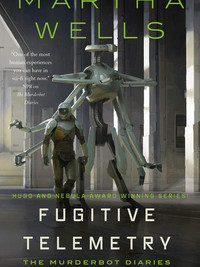 Review of Fugitive Telemetry (Murderbot #6) by Martha Wells