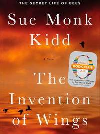 Review of The Invention of Wings by Sue Monk Kidd