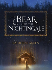Review of the Bear and the Nightingale by Katherine Arden
