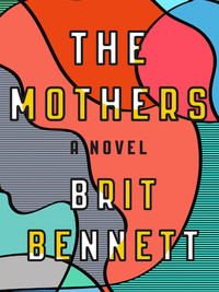 Review of The Mothers by Brit Bennett