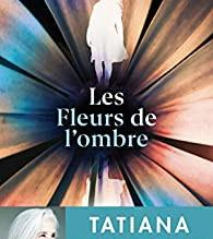 Fleurissez votre été avec Tatiana de Rosnay