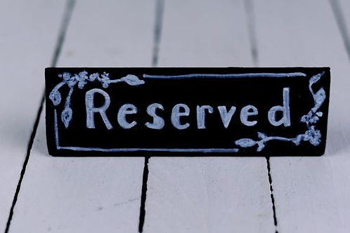 'Reserved' - Small Chalkboard Reserved Sign