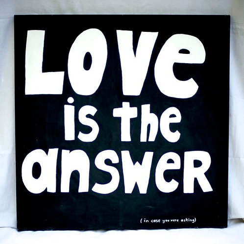 'Love it up'  - Love is the answer hand painted ca