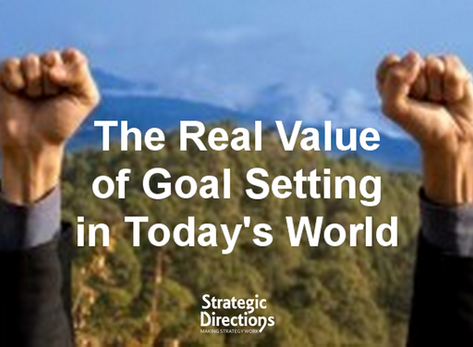 The Real Value of Goal Setting in Today's World